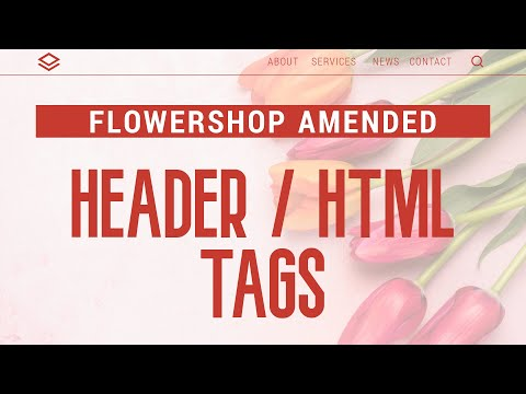 🌻 Flower Shop Amended | Header (HTML) Tags