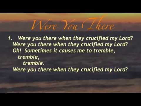 Were You There (Baptist Hymnal #156)