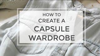 How to Create a Capsule Wardrobe in 6 Steps | Meghan Livingstone