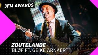 BLØF - Zoutelande ft. Geike Arnaert | 3FM Awards