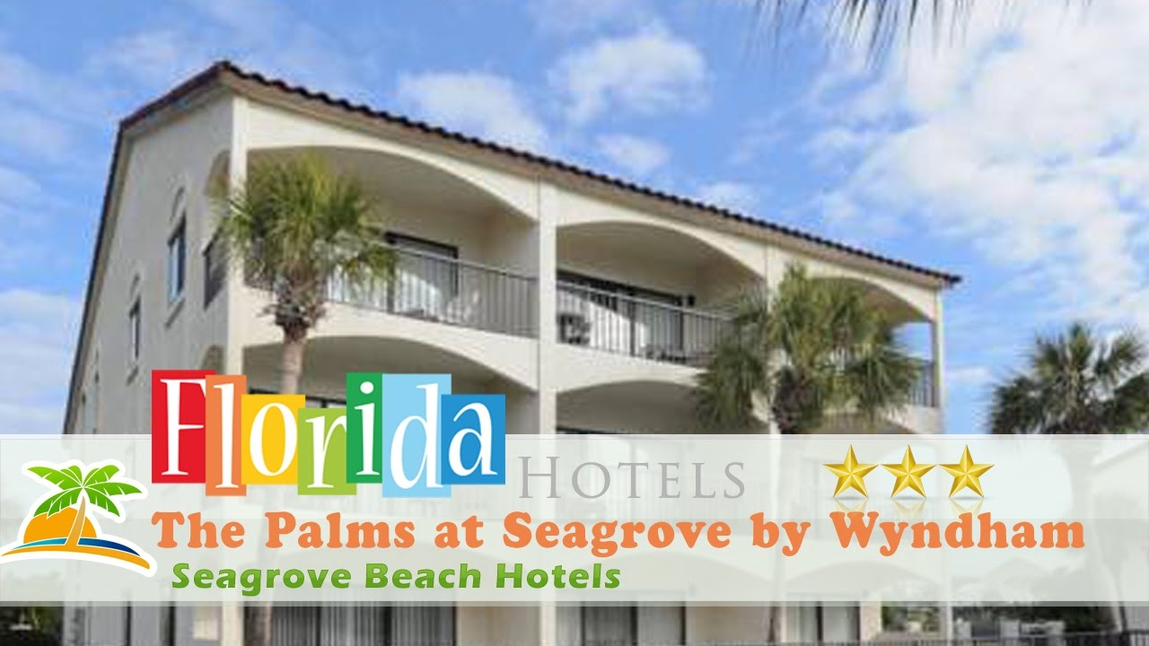 The Palms At Seagrove By Wyndham Vacation Als Beach Hotels Florida