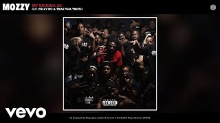 Mozzy - My Brudda 2X (Audio) ft. Celly Ru, Trae tha Truth
