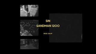 SIN - Sandman 1200 (Prod. Zalvf)