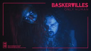 THE BASKERVILLES - ONLY HUMAN - Official Music Video