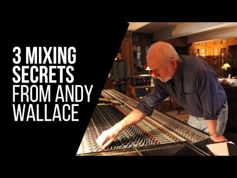 3 Mixing Secrets From Nirvana Engineer Andy Wallace - RecordingRevolution.com
