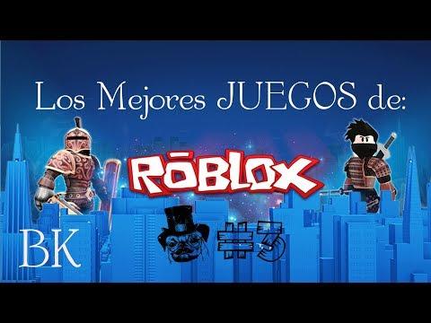 Roblox Top 5 De Los Mejores Juegos 2017 Parte 3 Espanol