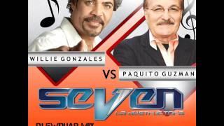 WILI GONZALES  VS PAQUITO GUZMAN  SEVEN  DJ EWDUAR MIX