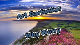 Art Garfunkel - Why Worry