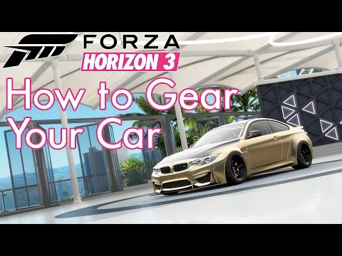 🔥 How to Gear Your Car in Forza Horizon 3
