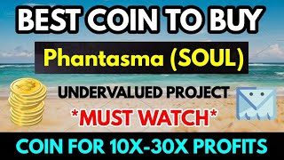 Phantasma (soul) most undervalued Sleeping giant 😍