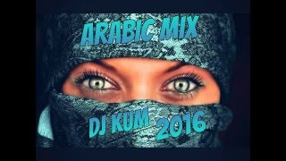 Best Arabic Dance & Electro House Mix 2016 (DJ KUM)