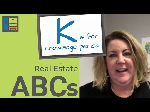 K is for Knowledge Period | Real Estate ABCs