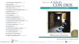 1 HORA MUSICA CON HERMANA GLENDA 1 - A SOLAS CON DIOS ( OFICIAL)