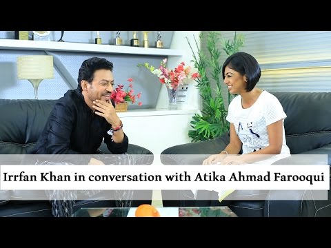 Irrfan Khan speaks to Atika Farooqui on Wife, Late Father & Childhood Failures