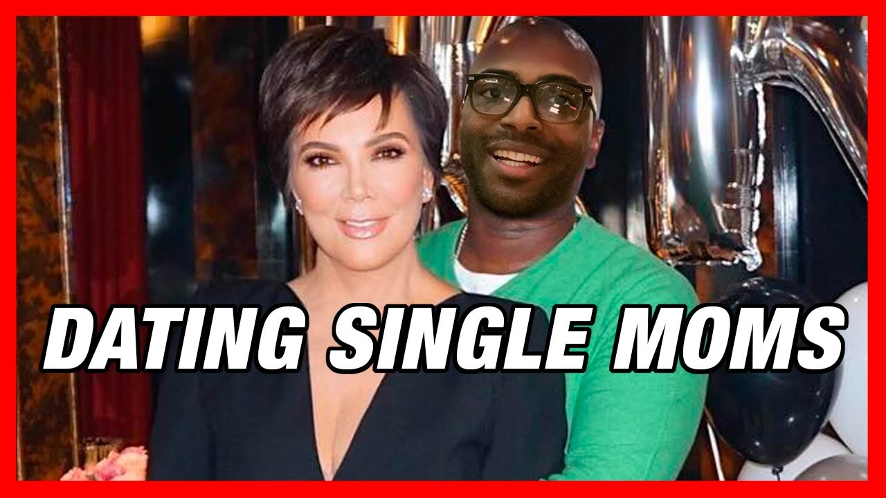 DATING SINGLE MOTHERS?