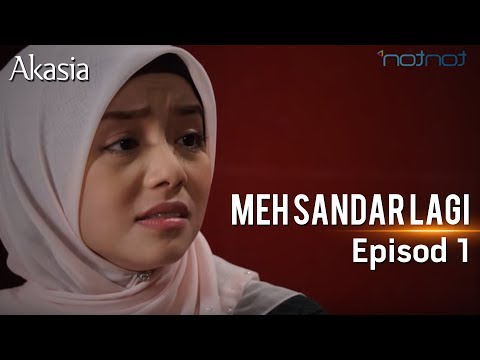 Akasia | Meh, Sandar Lagi | Episod 1