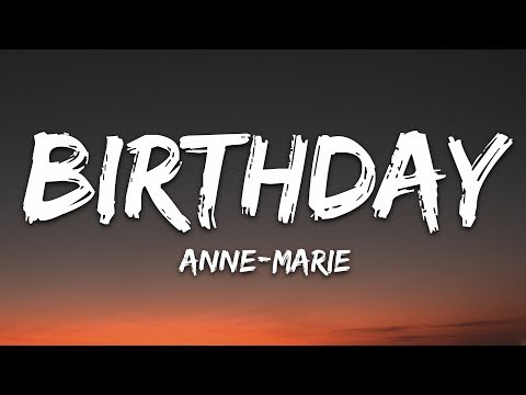 Anne-Marie - Birthday (Lyrics)
