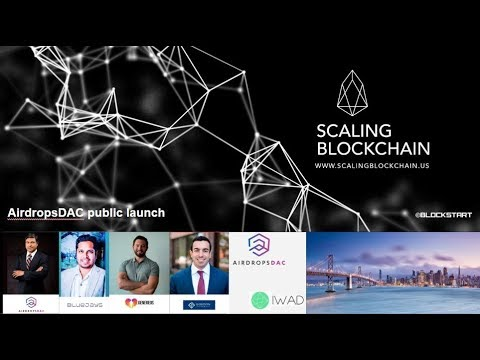 Scaling Blockchain 2018: (4) AirdropsDAC Public Launch