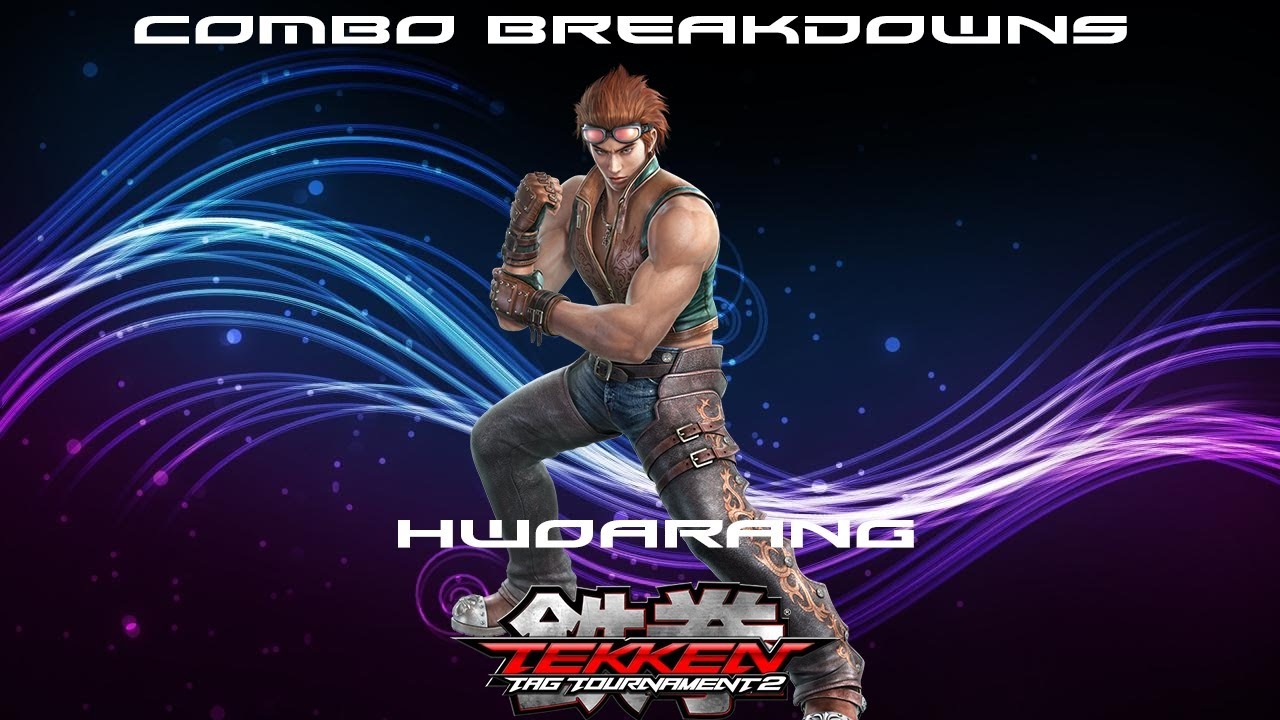Tekken Tag 2 Hwoarang Combo Breakdowns Youtube
