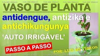 Vaso de planta antidengue, antizika, antichikungunya AUTO IRRIGÁVEL