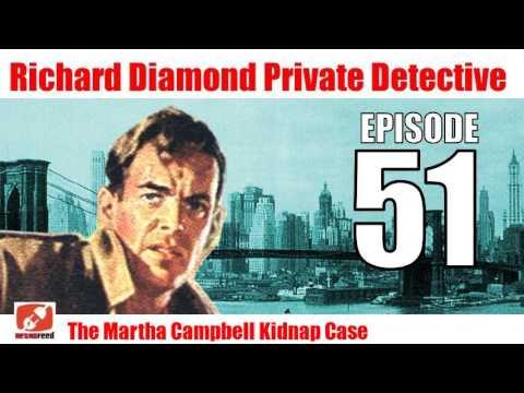 Richard Diamond Private Detective - 51 - The Martha Campbell Kidnap Case - Noir Audiobook Radio Show