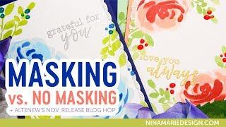 Masking vs  No Masking + Altenew November Release Blog Hop