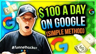 $100 Per Day on Google in Just 30 Min? (The 2019 Edition that WORKS!)