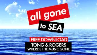 Tong & Rogers - Where's The Music Gone (Free Download)