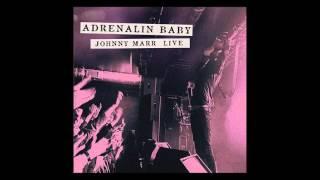 Johnny Marr - Boys Get Straight (Live - Adrenalin Baby)
