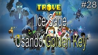Trove - Ice Sage - Usando uma Golden Key! - #28 PT-BR