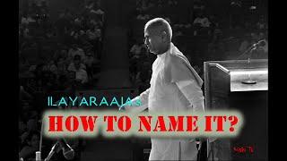ilayaraja_HOW TO NAME IT? 🎼