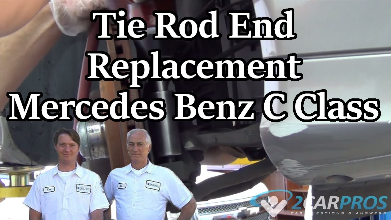 Tie Rod End Replacement Mercedes Benz C Class 2001 2007 Youtube 2000 C230 Kompressor Engine Diagram