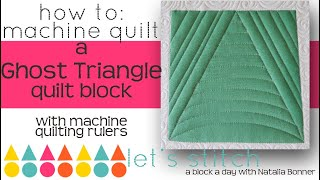 How To-Machine Quilt a Ghost Triangle Quilt Block-W/Natalia Bonner-Lets Stitch a Block a Day- 45