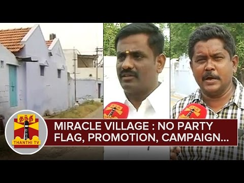 Miracle Village in Tamil Nadu : No Political Promotion...No Party Flag...No Political Campaign
