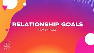 Relationship Goals - Week 3 Money Talks