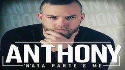 ANTHONY - 'N'ata parte 'e me (F.Franzese-G.Arienzo)[Video Ufficiale]
