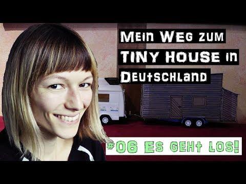 Es geht los! | Mein Weg zum TINY HOUSE in Deutschland #6