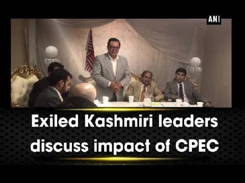 Exiled Kashmiri leaders discuss impact of CPEC - United Kingdom News