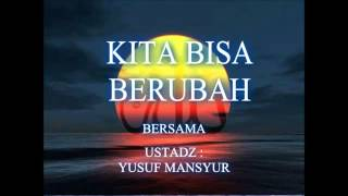 USTADZ YUSUF MANSYUR~~KITA BISA BERUBAH.mp4