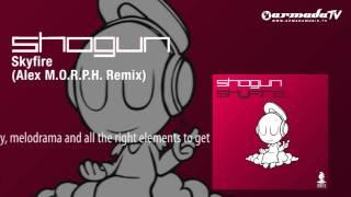 Shogun - Skyfire (Alex M.O.R.P.H. Remix)