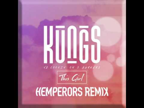 Kungs vs Cooking on 3 Burners - This Girl ( Hemperors Remix )