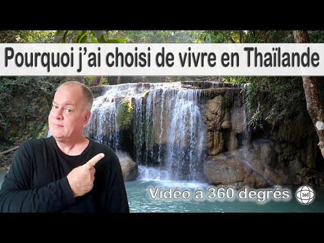 Pourquoi j'ai choisi de vivre en Thaïlande