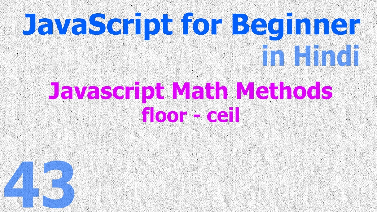 43 javascript hindi beginner tutorials math methods for Floor mathematics