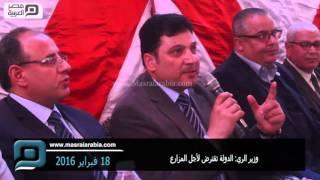 مصر العربية   وزير الري: الدولة تقترض لأجل المزارع