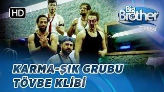 Grup Karma-Şık - Tövbe Klibi | Big Brother