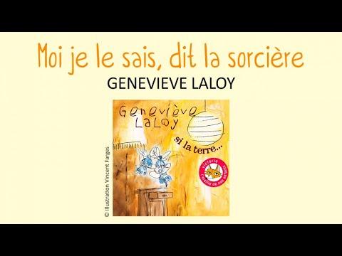 Geneviève Laloy - Moi je le sais, dit la sorcière ! - chanson pour enfants