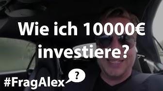 Wie ich 10.000,- € investiere um reich zu werden - #FragAlex