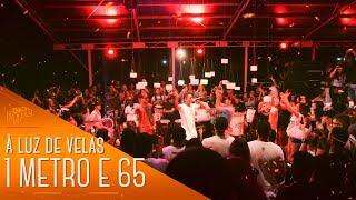 I Love Pagode - 1 Metro e 65 (Cover) - Sorriso Maroto | À Luz de Velas, A Festa