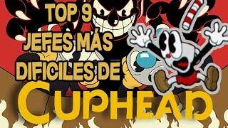 Los 9 jefes mas dificiles de Cuphead | Cuphead | Top en español