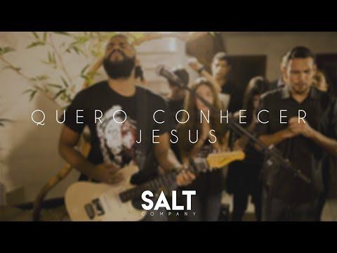 Cia. SALT - Quero Conhecer Jesus (Cover Alessandro Villas Boas)